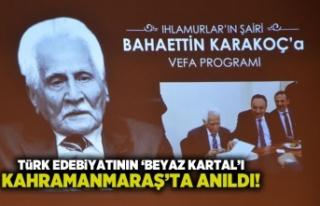 Türk Edebiyatının 'Beyaz Kartal'ı Kahramanmaraş'ta...