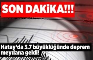 Hatay'da 3.7 bbüyüklüğünde deprem meydana...