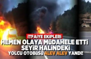 Seyir halindeki yolcu otobüsü alev alev yandı!...