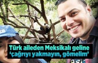 Türk aileden Meksikalı geline 'Çağrıyı...