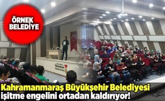 Kahramanmaraş Büyükşehir Belediyesi engelleri yok ediyor!