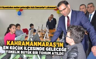 Kahramanmaraş'ın en küçük ilçesinden geleceğe yönelik büyük adım!