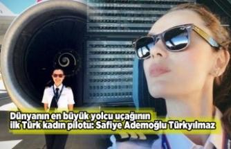 Dünyanın en büyük yolcu uçağının ilk Türk kadın pilotu: Safiye Ademoğlu Türkyılmaz