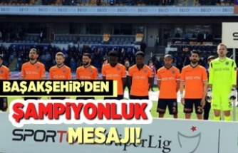 Başakşehir'den şampiyonluk mesajı!