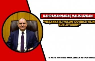 """Kahramanmaraş Valisi Özkan: """"Meşakkatli yolun 100'üncü yılını kutluyorum"""""""