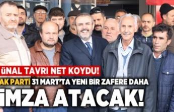 AK Partili Ünal: AK Parti 31 Mart'ta yeni bir zafere daha imza atacak!