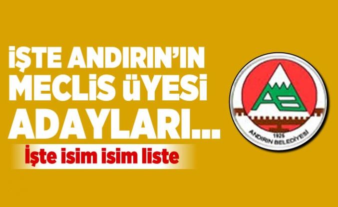 İşte Kahramanmaraş Andırın Belediyesi'nin Meclis üyesi adayları
