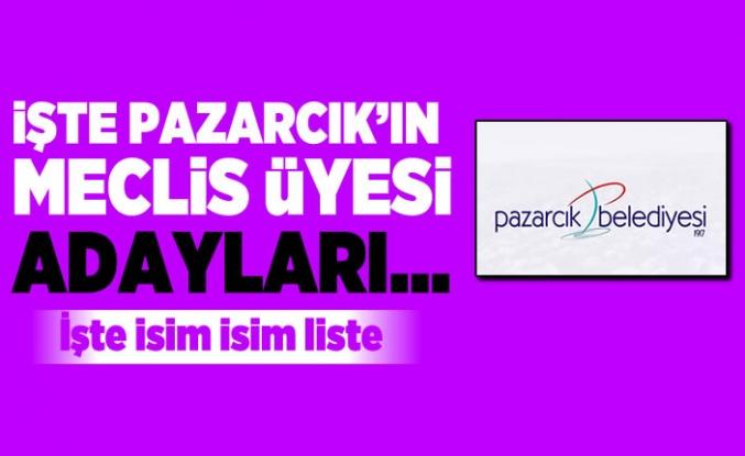 İşte Kahramanmaraş Pazarcık Belediyesi'nin Meclis üyesi adayları