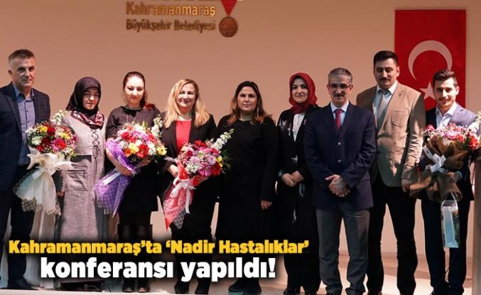 Kahramanmaraş'ta 'Nadir Hastalıklar' konferansı yapıldı!