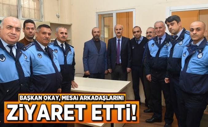 Başkan Okay, mesai arkadaşlarını ziyaret etti!