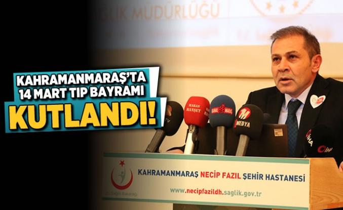 Kahramanmaraş'ta 14 Mart Tıp Bayramı kutlandı!