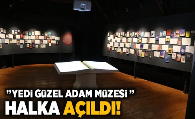 """""""Yedi güzel adam  edebiyat müzesi"""" halka açıldı!"""