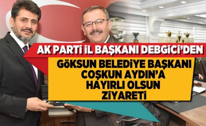 AK PARTİ İL BAŞKANI DEBGİCİ'DEN BAŞKAN AYDIN'A HAYIRLI OLSUN ZİYARETİ!