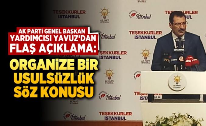 AK Partili Yavuz'dan flaş açıklama! 'Organize bir usulsüzlük söz konusu'