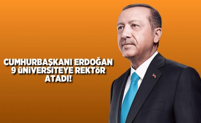 Cumhurbaşkanı Erdoğan 9 Üniversiteye rektör atadı!