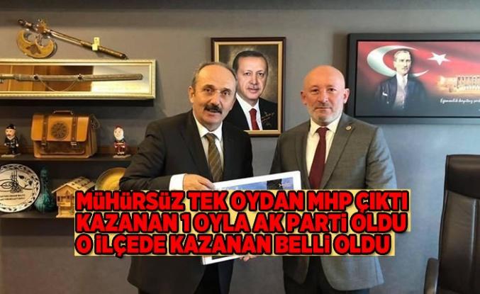 mühürsüz bir oydan MHP çıktı kazanan AK PARTİ!
